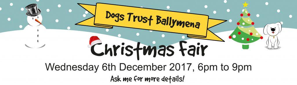 Dogs Trust Ballymena Annual Christmas Fair